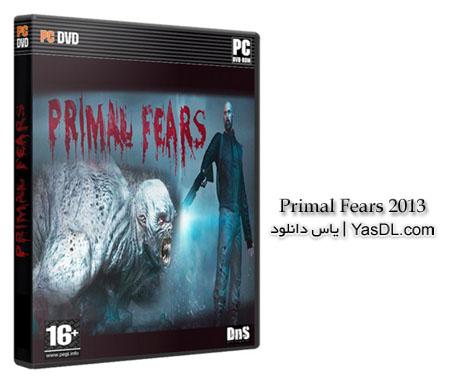 دانلود بازی ترسناک و اکشن Primal Fears 2013 برای PC