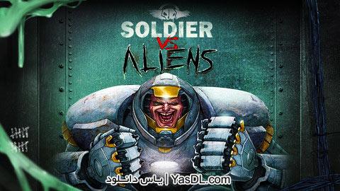 دانلود بازی Soldier vs Aliens برای PC