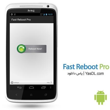 دانلود Fast Reboot Pro 4.0 - نرم افزار افزایش سرعت گوشی های آندروید