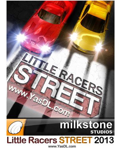 دانلود بازی Little Racers STREET 2013 برای PC