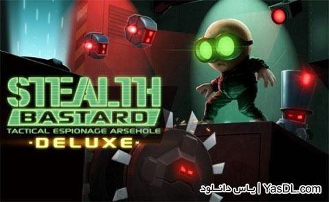 دانلود بازی Stealth Bastard Deluxe 2013 برای کامپیوتر