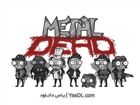 دانلود بازی کم حجم Metal Dead برای PC