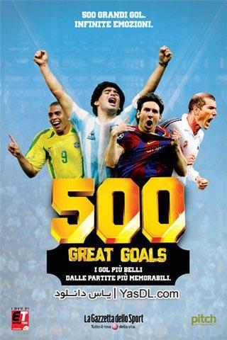 دانلود مستند 500 گل برتر تاریخ فوتبال جهان Footballs 500 Greatest Goals