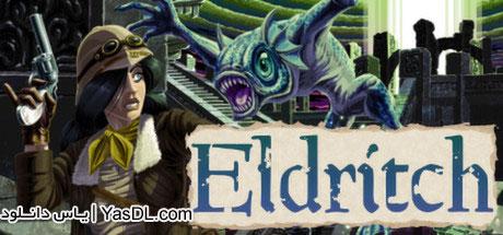 دانلود بازی کم حجم Eldritch برای PC