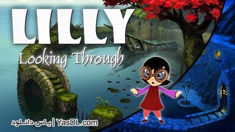 دانلود بازی Lilly Looking Through برای PC