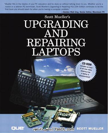 دانلود فیلم آموزش تعمیر و ارتقا لپ تاپ Upgrading and Repairing Laptops