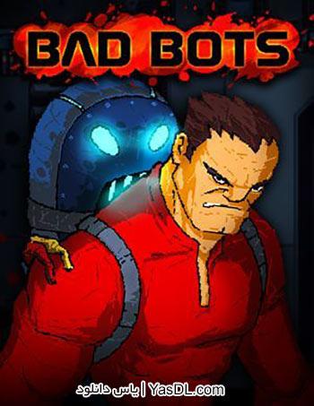 دانلود بازی کم حجم Bad Bots برای PC