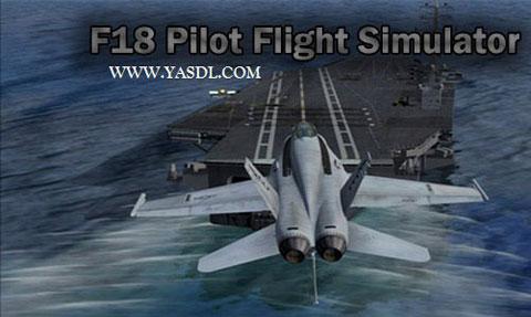 دانلود بازی F18 Pilot Flight Simulator - شبیه ساز پرواز برای اندروید