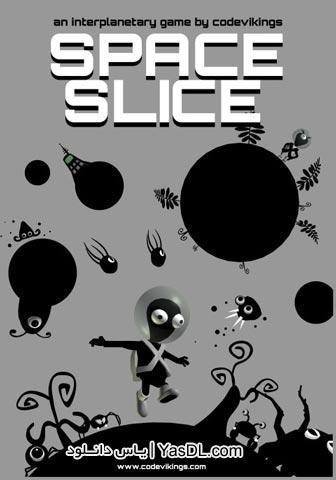 دانلود بازی کم حجم Space Slice برای PC