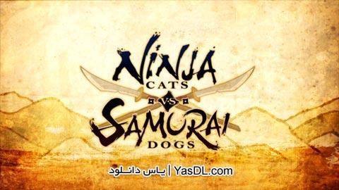 دانلود بازی کم حجم Ninja Cats vs Samurai Dogs برای PC