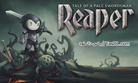دانلود بازی کم حجم Reaper Tale of a Pale Swordsman برای PC