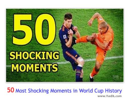 دانلود کلیپ 50 صحنه شوک آور در تاریخ جام جهانی فوتبال