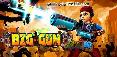 دانلود بازی Big Gun 1.4 - اسلحه بزرگ برای آندروید - پول بی نهایت