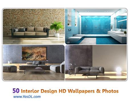 دانلود مجموعه 50 والپیپر طراحی دکوراسیون خانگی Interior Design HD Wallpapers & Photos