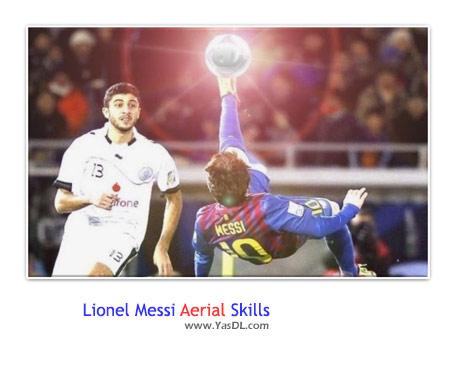 دانلود کلیپ مهارت های هوایی لیونل مسی Lionel Messi Aerial Skills