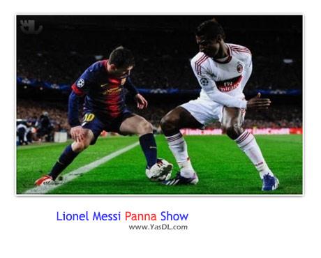 دانلود کلیپ مهارت های دریبل زنی لیونل مسی Lionel Messi Panna Show