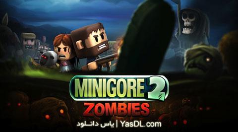 دانلود بازی Minigore 2 Zombies v1.15 برای اندروید + پول بی نهایت