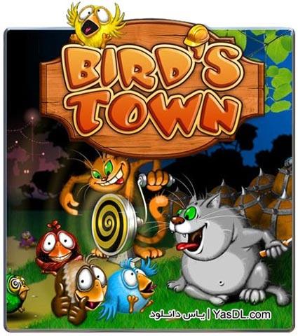 دانلود بازی کم حجم Birds Town برای PC