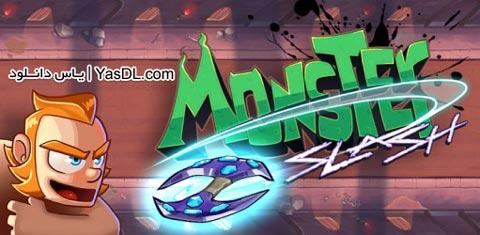 دانلود بازی Monster Slash 1.0.1 برای اندروید + پول بی نهایت