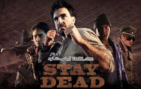 دانلود بازی Stay Dead برای PC