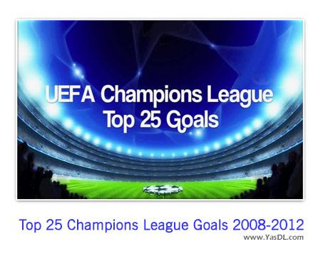 دانلود کلیپ 25 گل برتر لیگ قهرمانان اروپا 2012-2008