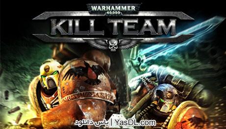 دانلود بازی Warhammer 40000 Kill Team برای PC