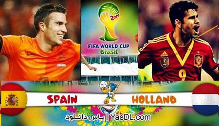 دانلود گل ها و خلاصه بازی هلند و اسپانیا جام جهانی 2014 برزیل Spain vs Netherland