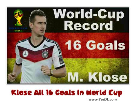 دانلود کلیپ تمام 16 گل کلوزه در جام جهانی Miroslav Klose All Goals