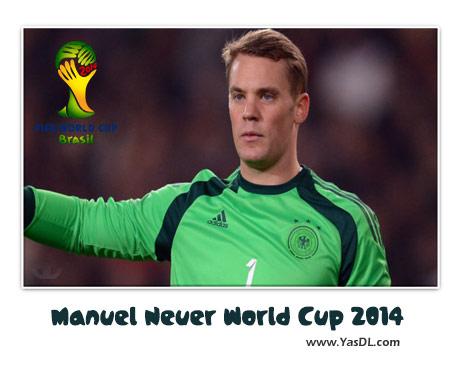 دانلود کلیپ عملکرد مانوئل نویر در جام جهانی 2014