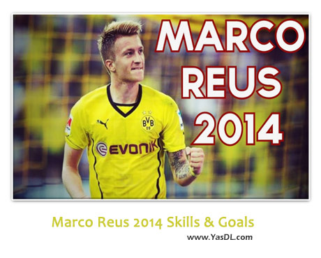 دانلود کلیپ گل ها و مهارت های مارکو رویس Marco Reus 2014