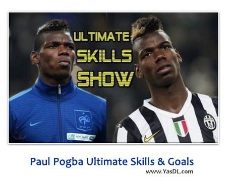 دانلود کلیپ گل ها و مهارت های پل پوگبا Paul Pogba Ultimate Skills & Goals