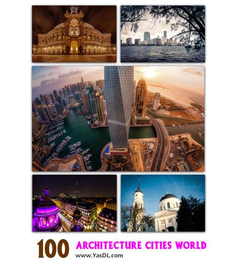 دانلود 100 والپیپر معماری شهرهای جهان Architecture Cities On The World