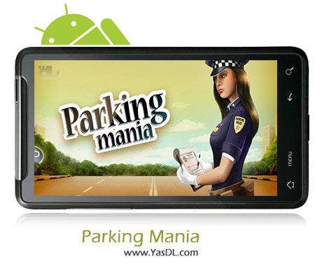 دانلود بازی Parking Mania برای اندروید