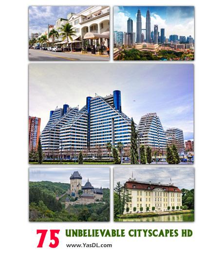 دانلود مجموعه 75 والپیپر شهرهای زیبا Unbelievable Cityscapes HD Wallpapers