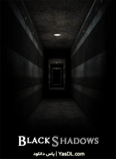 دانلود بازی BlackShadows برای کامپیوتر