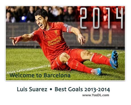 دانلود کلیپ بهترین گل های لوئیس سوارز در فصل 2013 - 2014