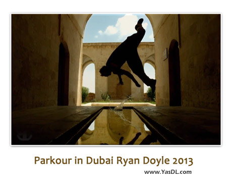 دانلود کلیپ پارکور در خیابان های دبی Parkour in Dubai