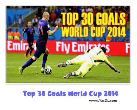 دانلود کلیپ 30 گل برتر جام جهانی 2014 Top 30 Goals World Cup
