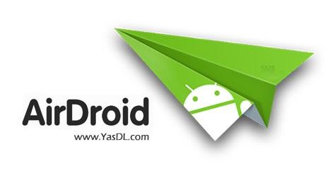 دانلود AirDroid 2.1.0   مدیریت گوشی با WiFi برای اندروید