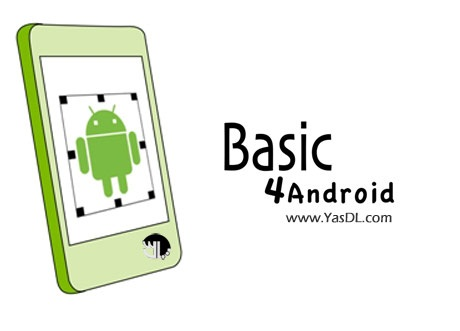 دانلود Basic4Android 8.30 Full - نرم افزار برنامه نویسی و ساخت برنامه های کاربردی برای اندروید