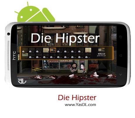 دانلود بازی Die Hipster v1.0 برای اندروید