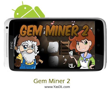 دانلود بازی Gem Miner 2 v1.51 - بازی اکتشاف طلا برای اندروید