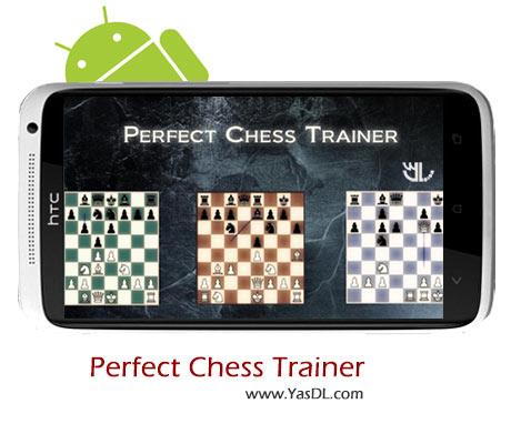 دانلود بازی Perfect Chess Trainer - بازی شطرنج برای اندروید