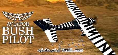 دانلود بازی Aviator Bush Pilot برای PC