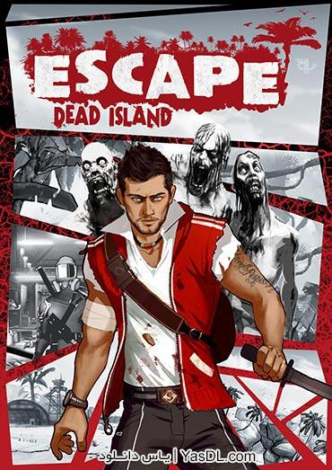 دانلود بازی Escape Dead Island برای PC