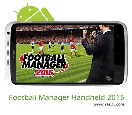 دانلود بازی Football Manager Handheld 2015 v6.0 برای اندروید