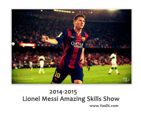 دانلود کلیپ گل ها و مهارت های لیونل مسی Lionel Messi 2014-2015