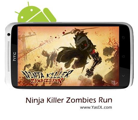 دانلود بازی Ninja Killer: Zombies Run v1.5 برای اندروید