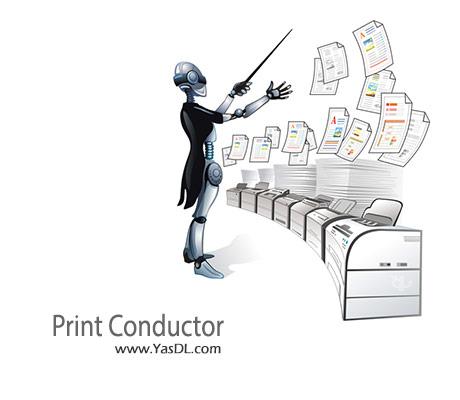 دانلود Print Conductor 4.5.1411.25190 نرم افزار چاپ دسته ای اسناد