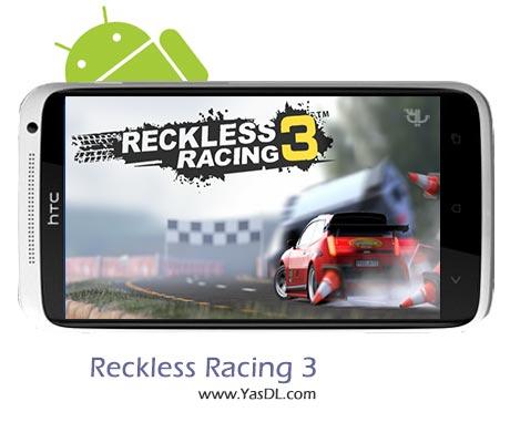 دانلود بازی Reckless Racing 3 v1.0.9 برای اندروید